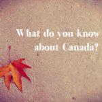 いくつ知ってる?カナダの雑学・トリビア10問