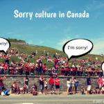 まるで日本人!謝罪文化の根付くカナダは、こんな場面でもSorryを言う?!